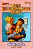 Imagen de portada para Claudia and the phantom phone calls. bk. 2 : Baby-sitters club series