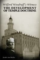 Cover image for Wilford Woodruff's witness of the development of temple doctrine
