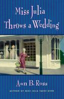 Cover image for Miss Julia throws a wedding. bk. 3 Miss Julia series