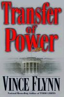 Cover image for Transfer of power. bk. 1 : Mitch Rapp series