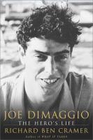 Cover image for Joe DiMaggio : the hero's life