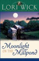 Cover image for Moonlight on the millpond. bk. 1 : Tucker Mills series