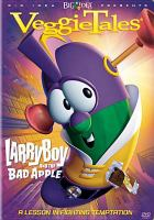 Cover image for VeggieTales : Larry Boy and the bad apple a lesson in fighting temptation.