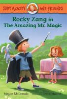 Cover image for Rocky Zang in the amazing Mr. Magic : Judy Moody and friends series