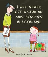 Cover image for I will never get a star on Mrs. Benson's blackboard