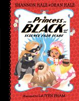 Cover image for The Princess in black and the science fair scare. bk. 6 : Princess in black series