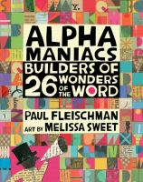 Cover image for Alphamaniacs : builders of 26 wonders of the word