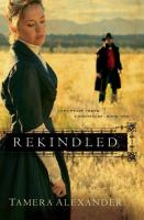 Cover image for Rekindled. bk. 1 : Fountain Creek chronicles