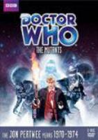 Cover image for Doctor Who. The mutants [videorecording DVD] : Story no. 63