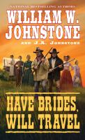 Cover image for Have brides, will travel. bk. 1 : Have brides, will travel series