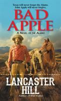 Imagen de portada para Bad apple : a novel of the Alamo