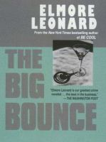 Cover image for The big bounce [large print]