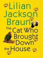 Cover image for The cat who brought down the house. bk. 25 : Jim Qwilleran series