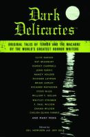 Cover image for Dark delicacies : Original tales of terror and the macabre by the world's greatest horror writers