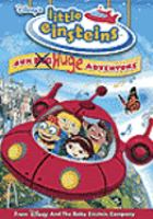 Cover image for Little Einsteins. Our big [preceding word crossed out] huge adventure