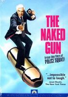 Cover image for The Naked gun from the files of the police squad!