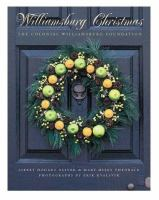 Cover image for Williamsburg Christmas : the story of Christmas decoration in the colonial capital