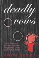 Cover image for Deadly vows : the true story of a zealous preacher, a polygamous union and a savage murder