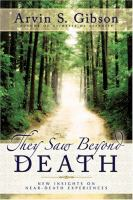 Cover image for They saw beyond death : new insights on near-death experiences