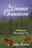 Cover image for A greater tomorrow : my journey beyond the veil