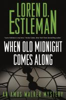 Cover image for When old midnight comes along. bk. 28 : Amos Walker series