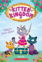 Cover image for Tabby's first quest. bk 1 : Kitten kingdom sereis