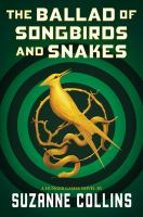 Cover image for The ballad of songbirds and snakes : Hunger Games series
