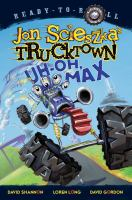Cover image for Uh-oh, Max : Jon Scieszka's Trucktown