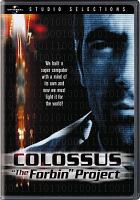 Cover image for Colossus, the Forbin project [videorecording DVD]