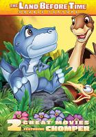 Cover image for The land before time. 2 & 5 Two great movies featuring Chomper