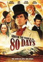 Cover image for Around the world in 80 days (Pierce Brosnan version) : the complete epic mini-series