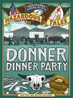 Cover image for Donner dinner party [graphic novel] : Nathan Hale's hazardous tales series