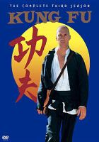 Cover image for Kung fu. Season 3, Complete [videorecording DVD] (David Carradine version)
