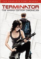 Cover image for Terminator: the Sarah Connor chronicles. Season 1, Complete