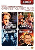 Imagen de portada para Greatest classic films collection. House of Wax [videorecording DVD] : The haunting ; Freaks ; Dr. Jekyll and Mr. Hyde.