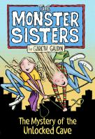 Cover image for The Monster sisters. bk. 1 [graphic novel] : The mystery of the unlocked cave