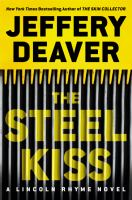 Cover image for The steel kiss. bk. 12 [sound recording CD] : Lincoln Rhyme series