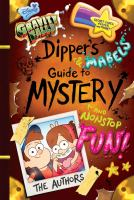 Cover image for Dipper's and Mabel's guide to mystery and nonstop fun! : Gravity Falls series