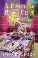 Cover image for A catered book club murder. bk. 16 : Mystery with recipes series