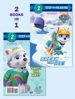 Cover image for PAW Patrol : Everest saves the day! ; Break the ice! / PAW Patrol series.