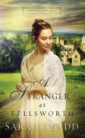 Cover image for A stranger at Fellsworth. bk. 3 [sound recording CD] : Treasures of Surrey series