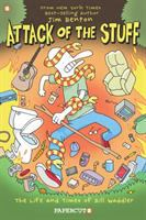 """Cover image for Attack of the stuff [graphic novel] : """"the life and times of Bill Waddler"""""""