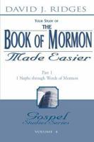 Imagen de portada para Your study of the Book of Mormon made easier. pt. 1 : 1 Nephi through words of Mormon