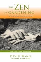 Cover image for The zen of gardening in the high and arid West : tips, tools, and techniques