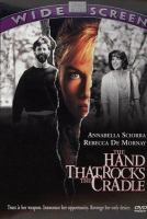 Cover image for The hand that rocks the cradle [videorecording DVD]