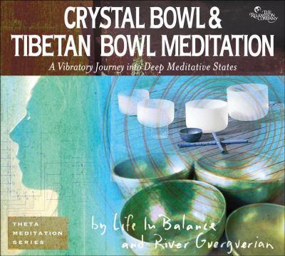Cover image for Crystal bowl meditation Tibetan bowl meditation : a vibratory journey into deep meditative states