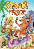 Cover image for Scooby-Doo! and the monster of Mexico
