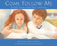 Cover image for Come, follow me : a child's guide to faith, hope, and charity