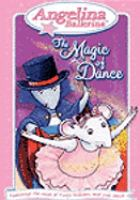 Cover image for Angelina Ballerina. The magic of dance