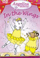 Cover image for Angelina Ballerina. In the wings